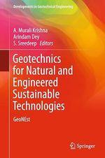 Geotechnics for Natural and Engineered Sustainable Technologies  - S Sreedeep - A. Murali Krishna - Arindam Dey