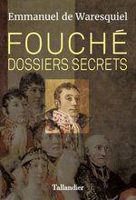 Vente EBooks : Fouché. Dossiers secrets  - Emmanuel de Waresquiel