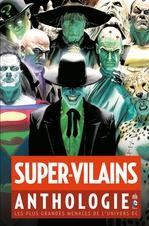 Super-Vilains Anthologie - Les plus grandes menaces de l'univers DC