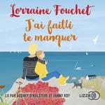 Vente AudioBook : J'ai failli te manquer  - Lorraine Fouchet