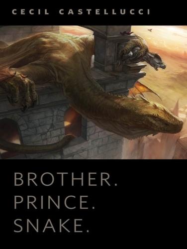 Brother. Prince. Snake.
