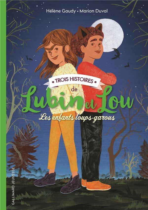 Lubin et Lou ; les enfants loups-garous ; trois histoires