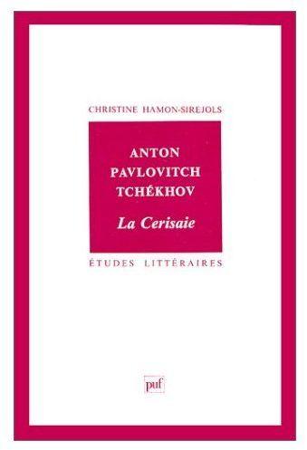ETUDES LITTERAIRES T.40 ; la cerisaie, de Anton Pavlovitch Tchékhov