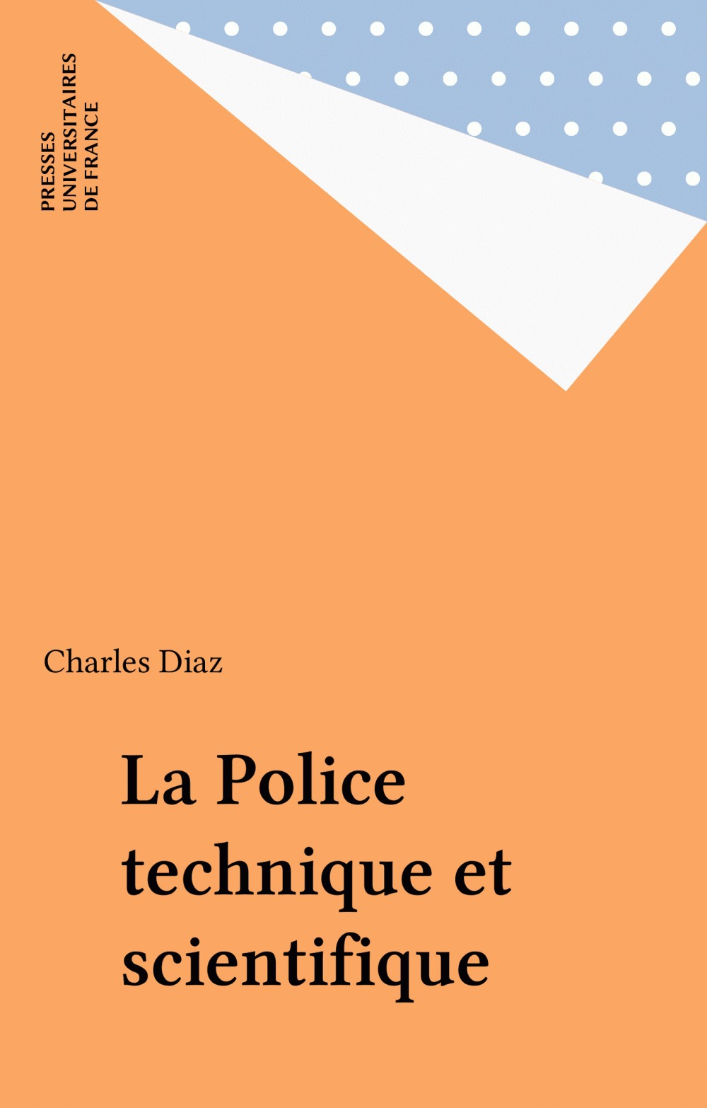 La Police Technique Et Scientifique (2e Ed) Qsj 3537 (2e édition)