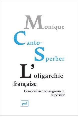 l'oligarchie française ; démocratiser l'enseignement supérieur