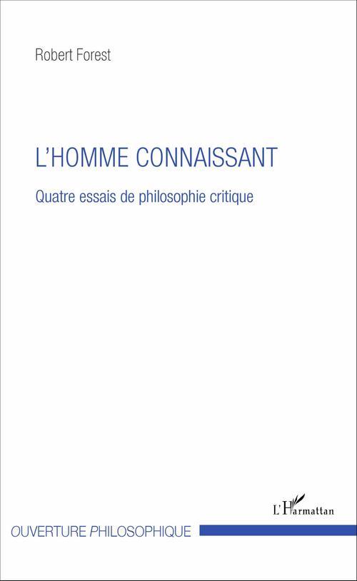 Homme connaissant ; quatre essais de philosophie critique
