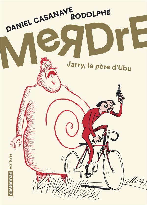 Merdre ; Jarry, le pere d'Ubu