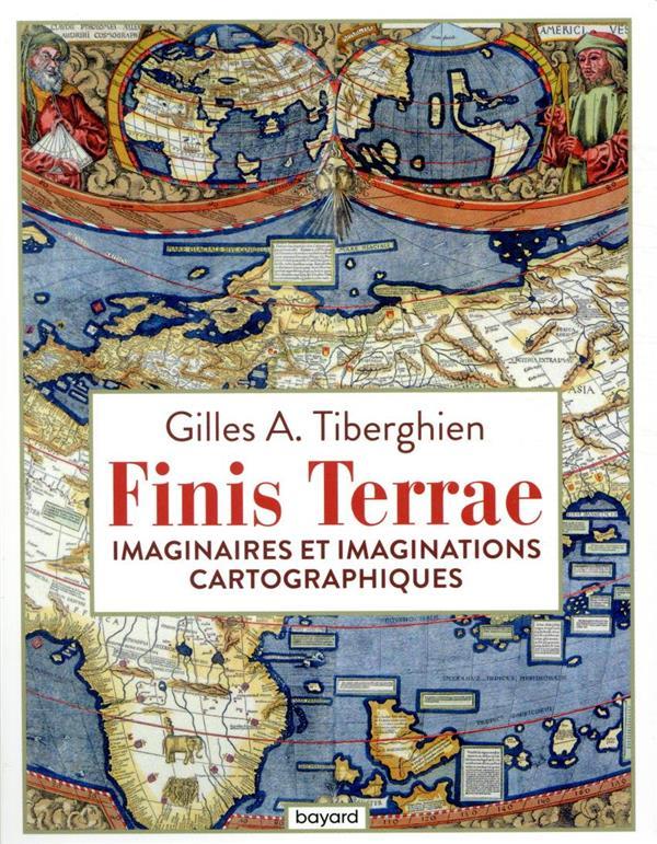 Finis terrae ; imaginaires et imaginations cartographiques