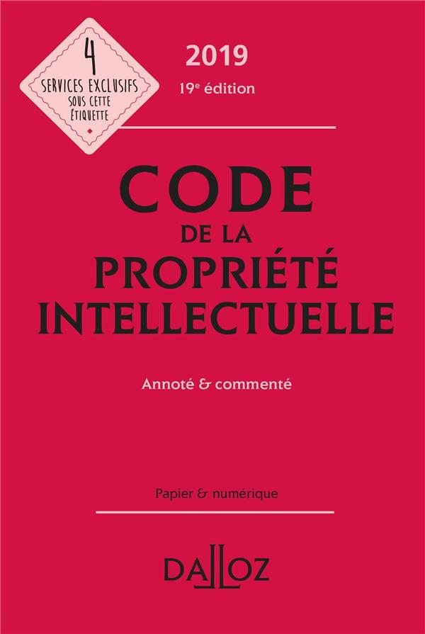 Code De La Propriete Intellectuelle Annote & Commente (Edition 2019) (19e Edition)