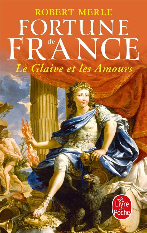 Fortune de France t.13 ; le glaive et les amours