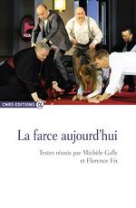 La farce aujourd'hui  - Michèle Gally - Florence, Fix, - Collectif