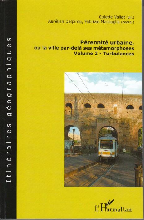 Pérennité urbaine, ou la ville par delà ses méetamorphoses t.2 ; turbulences