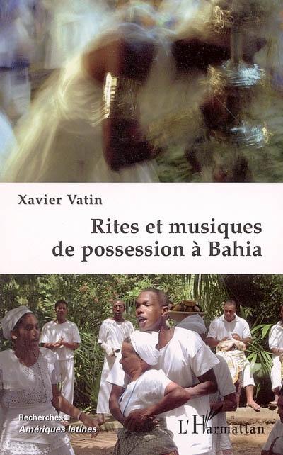 Rites et musiques de possession a bahia