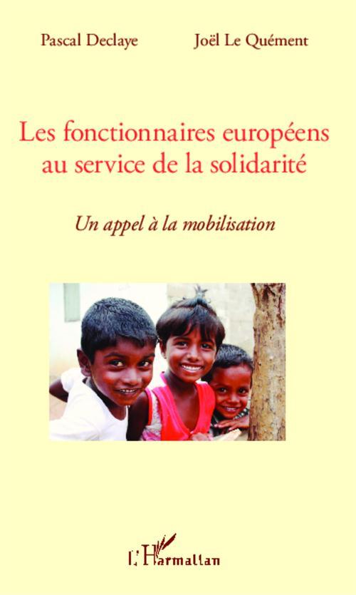 Les fonctionnaires européens au service de la solidarité ; un appel à la mobilisation