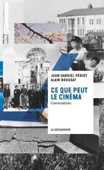 Vente Livre Numérique : Ce que peut le cinéma  - Alain BROSSAT - Jean-Gabriel PÉRIOT