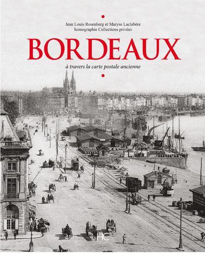 BORDEAUX A TRAVERS LA CARTE POSTALE ANCIENNE