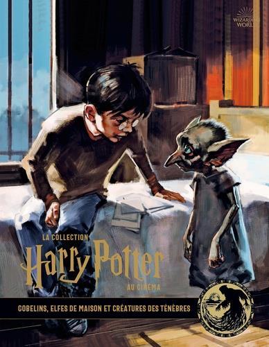 La collection Harry Potter au cinéma T.9 ; gobelins, elfes de maison et créatures des ténèbres