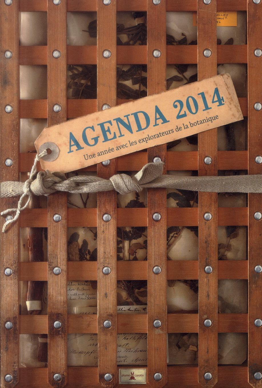 Une Annee Avec Les Explorateurs De La Botanique ; Agenda 2014