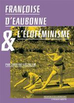 Couverture de Francoise D'Eaubonne Et L'Ecofeminisme