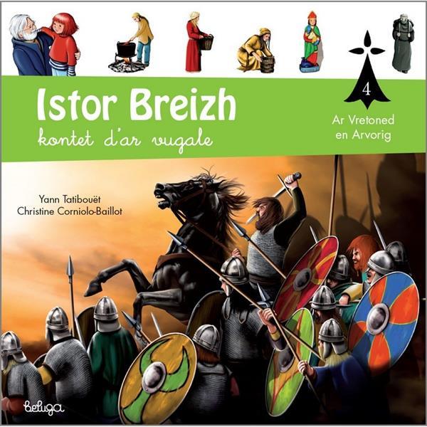 Istor Breizh kontet d'ar vugale t.4 ; ar vretoned en arvorig