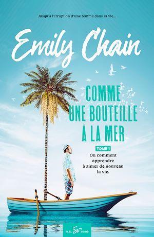 Comme une bouteille à la mer - Tome 1  - Emily Chain