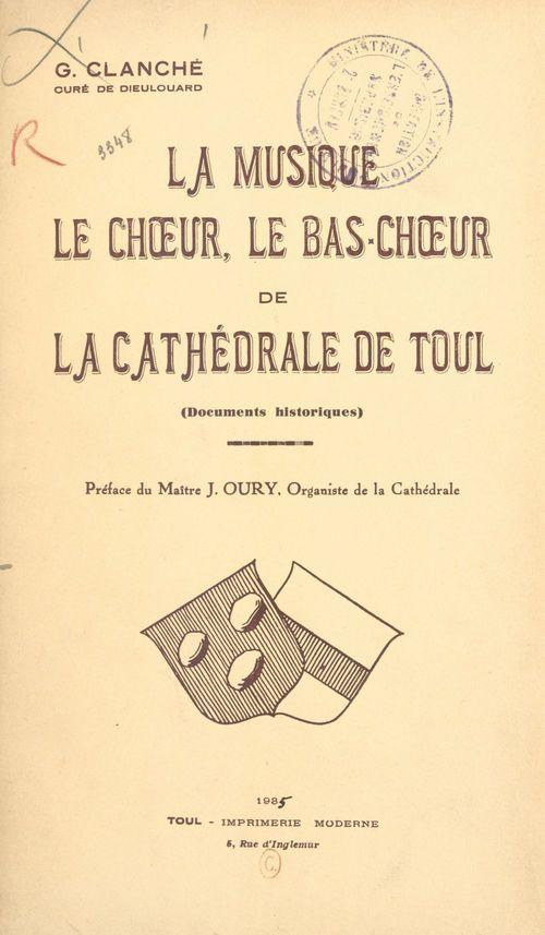 La musique, le choeur, le bas-choeur de la cathédrale de Toul
