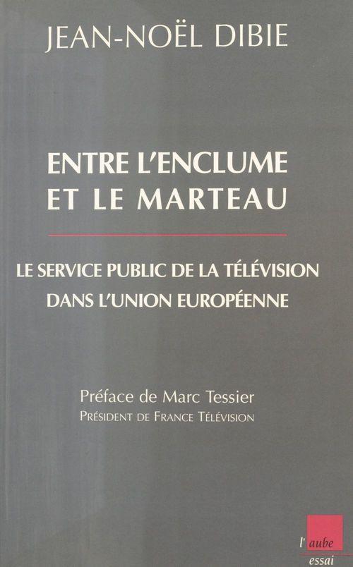 Entre l'enclume et le marteau : Le Service public de la télévision dans l'Union européenne