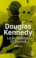 Vente Livre Numérique : La Symphonie du hasard - Livre 3  - Douglas Kennedy