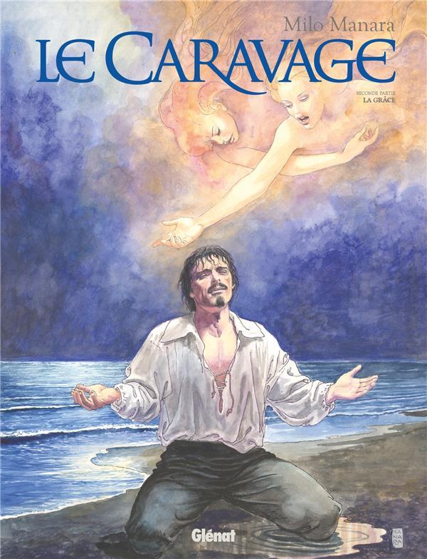 Le Caravage T.2 ; la grâce