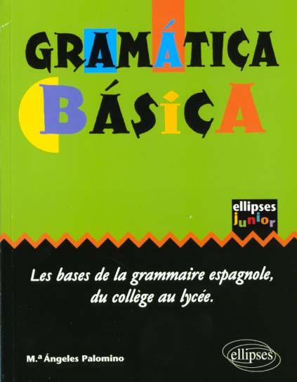 Gramatica Basica Les Bases De La Grammaire Espagnole Du College Au Lycee