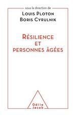 Vente Livre Numérique : Résilience et personnes âgées  - Boris Cyrulnik - Louis Ploton
