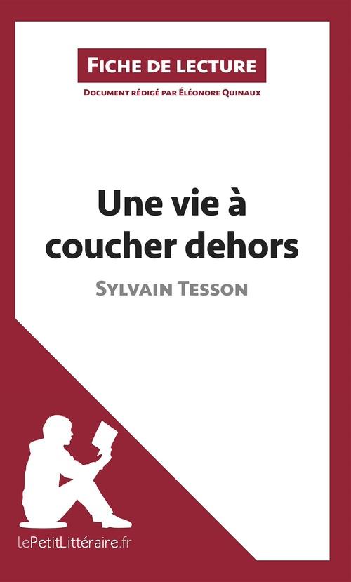 Fiche de lecture ; une vie à coucher dehors, de Sylvain Tesson ; fiche de lecture