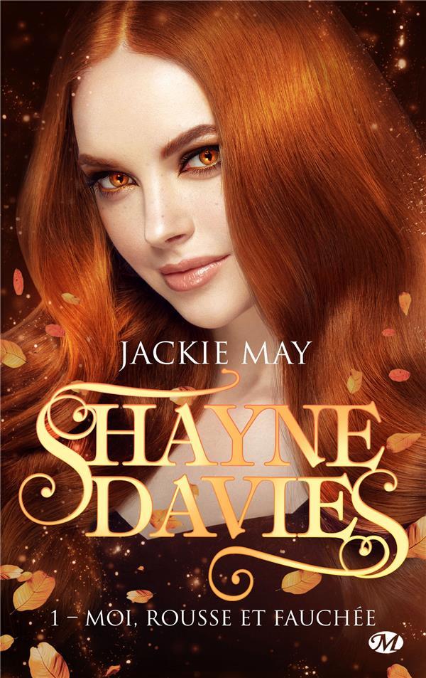 MAY JACKIE - SHAYNE DAVIES T.1  -  MOI, ROUSSE ET FAUCHEE