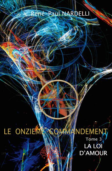 Le onzième commandement t.3 ; la loi d'amour