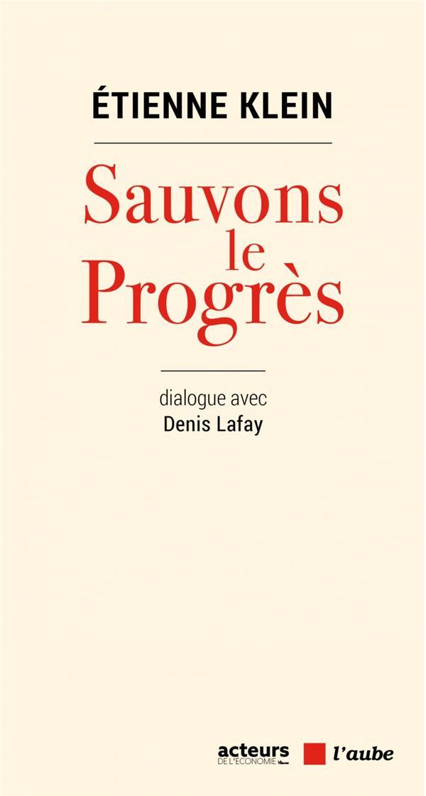 Sauvons le progres ; dialogue avec Denis Lafay