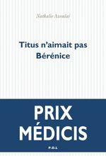 Titus n'aimait pas Bérénice  - Nathalie AZOULAI - Nathalie Azoulai - Nathalie Azoulai - Nathalie Azoulai