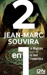 Le magicien suivi Le vent t'emportera  - Jean-Marc Souvira