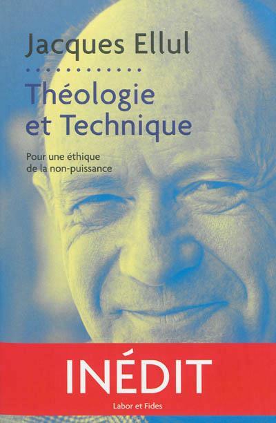 théologie et technique ; pour une éthique de la non-puissance