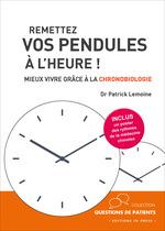 Vente EBooks : Remettez vos pendules à l'heure !  - Dr Patrick Lemoine - Patrick Lemoine