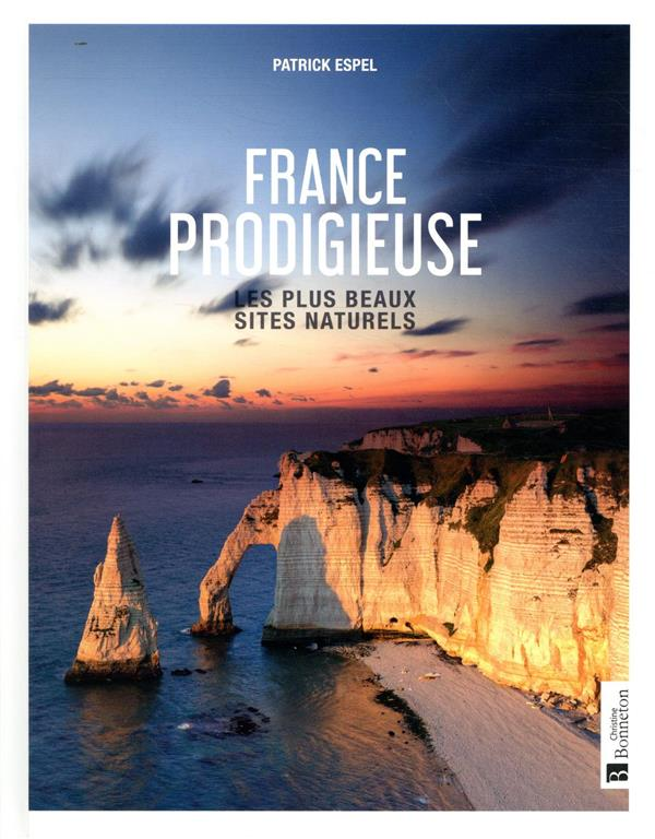 France prodigieuse ; les plus beaux sites naturels