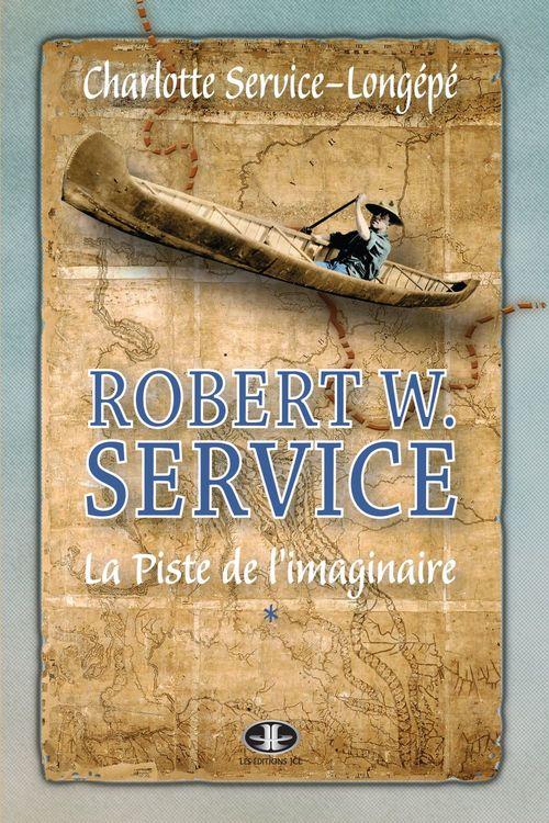 Robert w. service v 01 la piste de l'imaginaire