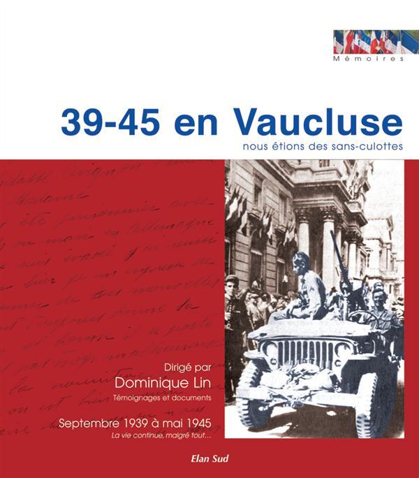 39-45 en Vaucluse ; nous étions des sans-culottes