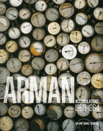 Arman ; accumulations, 1960-1964