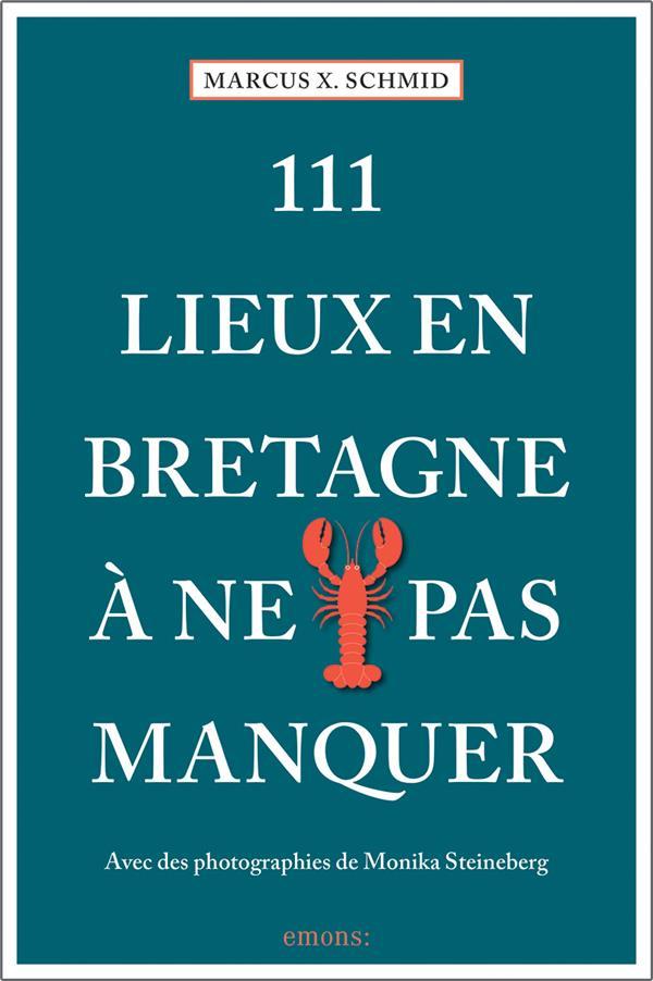 111 lieux en Bretagne à ne pas manquer