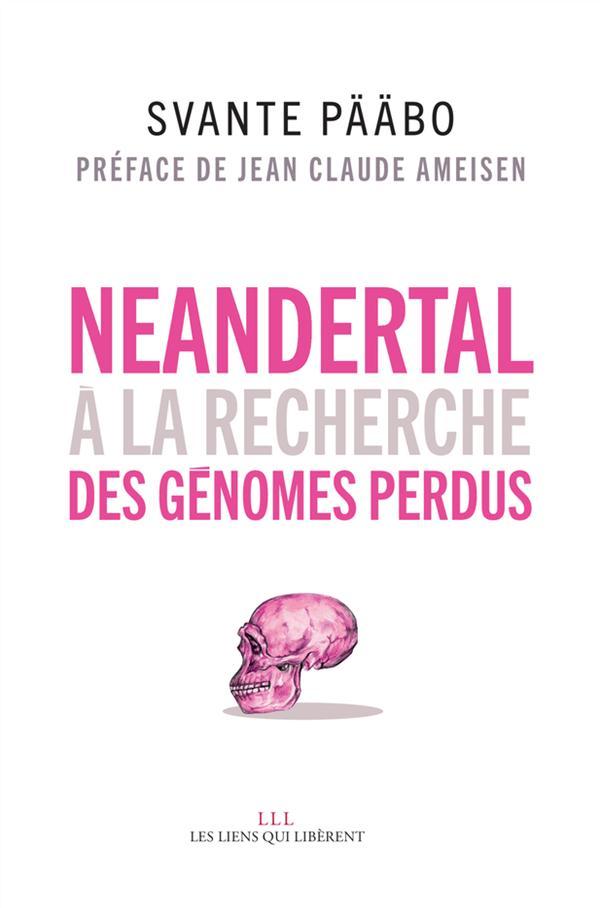 Néandertal, à la recherche des génomes perdus