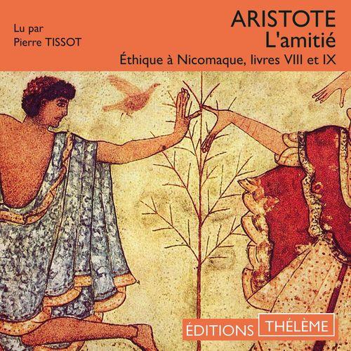 L'amitié - Éthique à Nicomaque - Livres VIII et IX