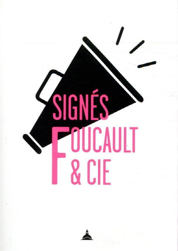Signés Foucault et cie