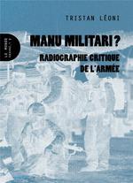 Couverture de Manu Militari ? - Radiographie Critique De L'Armee