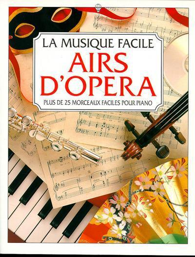 Airs d'opéra (plus de 25 morceaux faciles au piano)