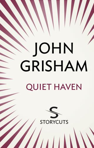 Vente Livre Numérique : Quiet Haven (Storycuts)  - John Grisham